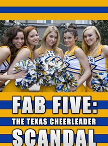 Fab Five : The Texas Cheerleader Scandal