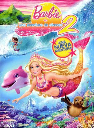Barbie En Una Aventura De Sirenas 2 Película 2012 Sensacine Com