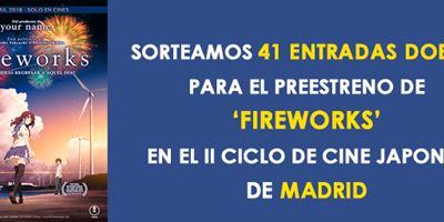¡SORTEAMOS 41 ENTRADAS DOBLES PARA EL PREESTRENO DE 'FIREWORKS' EN MADRID!