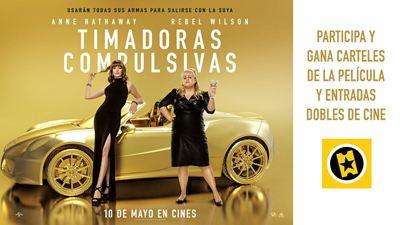 ¡SORTEAMOS CARTELES Y ENTRADAS DOBLES PARA VER 'TIMADORAS COMPULSIVAS' EN CINES!