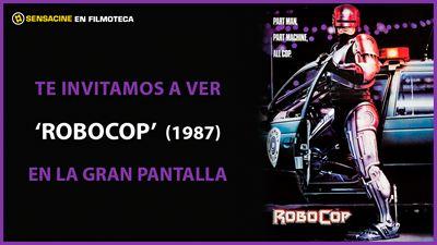 ¡TE INVITAMOS A VER 'ROBOCOP' EN PANTALLA GRANDE EN LA FILMOTECA!