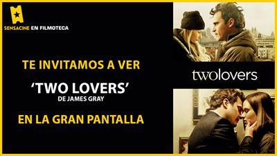 ¡TE INVITAMOS A VER 'TWO LOVERS' (2008) de James Gray EN PANTALLA GRANDE EN LA FILMOTECA!