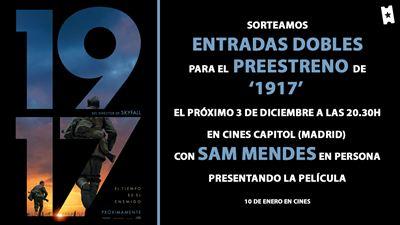 SORTEAMOS ENTRADAS DOBLES PARA EL PREESTRENO DE '1917' EN MADRID CON LA PRESENCIA DE SAM MENDES