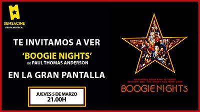 ¡Te invitamos a ver 'BOOGIE NIGHTS' (1997) de Paul Thomas Anderson, en pantalla grande en la Filmoteca!