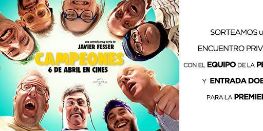 ¡SORTEAMOS UN EXCLUSIVO 'MEET&GREET' + ENTRADA DOBLE PARA LA PREMIERE DE 'CAMPEONES'!