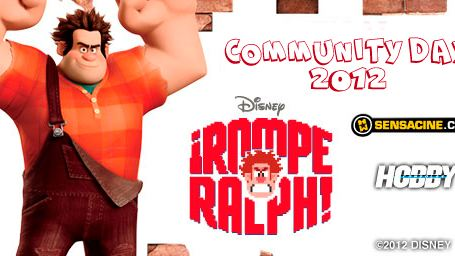 ¡Rompe Ralph! - Community Day 2012 fue genial