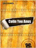 Colin You Anus