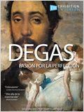 Degas: Pasión por la perfección