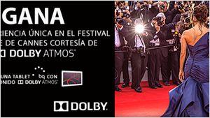 ¡Gana un viaje al Festival de Cannes y una tablet BQ con DOLBY ATMOS!