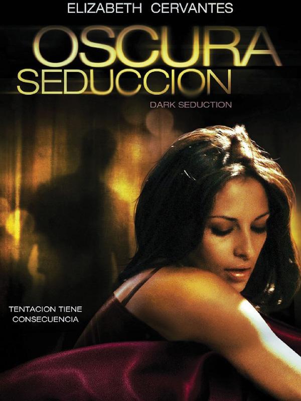 Oscura Seduccion Película 2010 Sensacinecom