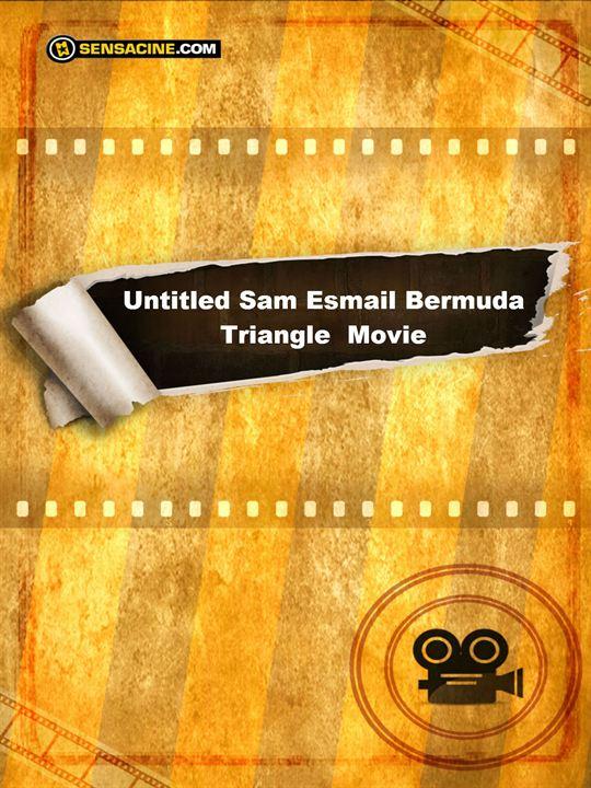 Untitled Sam Esmail Bermuda Triangle Movie : Cartel
