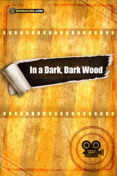 In A Dark, Dark Wood : Cartel