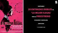 Sorteamos 20 entradas dobles para asistir al preestreno de 'La mujer ilegal' en Madrid o Barcelona