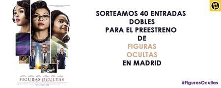 ¡SORTEAMOS 40 ENTRADAS DOBLES PARA EL PREESTRENO DE 'FIGURAS OCULTAS