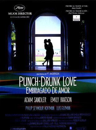 Punch-drunk love (Embriagado de amor)