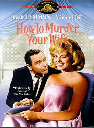Cómo matar a la propia esposa
