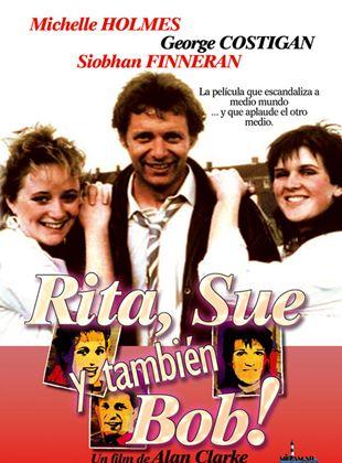 Rita, Sue y también Bob