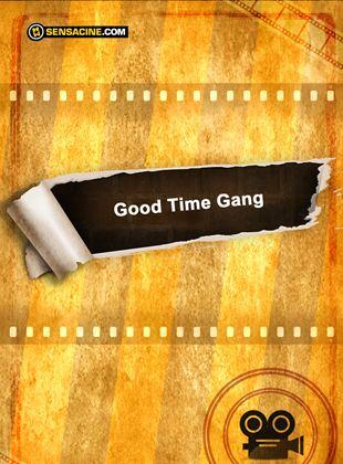 Good time gang