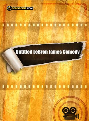 Untitled LeBron James Comedy