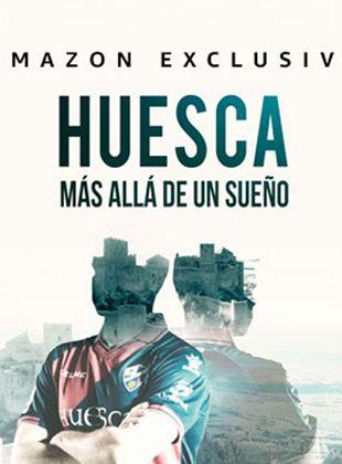 Huesca: Más allá de un sueño