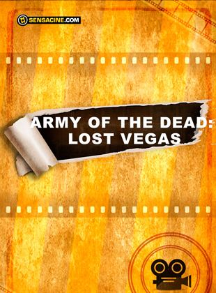 Army of the Dead: Lost Vegas