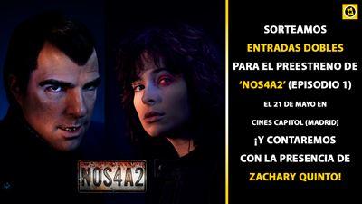 ¡SORTEAMOS 150 ENTRADAS PARA EL PREESTRENO DE 'NOS4A2' (EPIDOSIO 1) Y CHARLA POSTERIOR CON ZACHARY QUINTO!